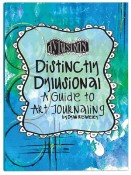 New! DISTINCTLY DYLUSIONAL A GUIDE TO ART JOURNALING BOOK by Dyan Reaveley Dylusions Collection from Ranger