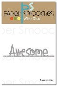 New! AWESOME Die from Paper Smooches