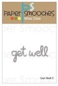 New! GET WELL 2 Die from Paper Smooches