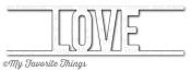 New! DIE-NAMICS LOVE DIE from My Favorite Things MFT Stamps