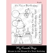 MOUSE IN THE HOUSE IT'S YOUR BIRTHDAY Clear Stamp Set Pure Innocence Collection from My Favorite Things MFT Stamps