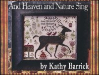 AND HEAVEN AND NATURE SING Cross Stitch Pattern from Kathy Barrick