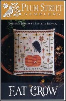 EAT CROW Cross Stitch Pattern from Plum Street Samplers