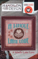 Cool Beans Series - A WHOLE LATTE LOVE Cross Stitch Pattern by Hands on Design