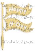 **REORDER** BIRTHDAY FLAG DIE from La La Land Crafts